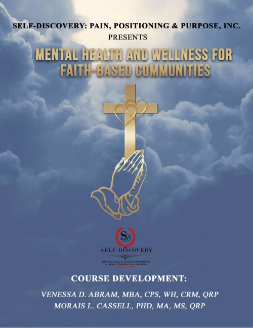 Self-Discovery: Pain, Positioning & Purpose, Inc. ™ Presents Mental Health and Wellness Awareness for Faith-Based Communities
