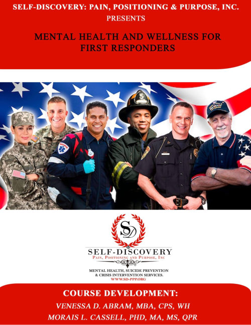Self-Discovery: Pain, Positioning & Purpose, Inc. Presents Mental Health and Wellness for First Responders